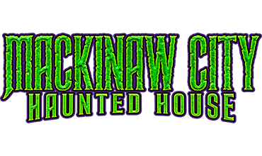 Mackinaw City Haunted House - Click for Info!