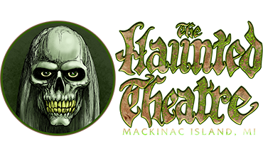 The Haunted Theatre on Mackinac Island - Click for info!